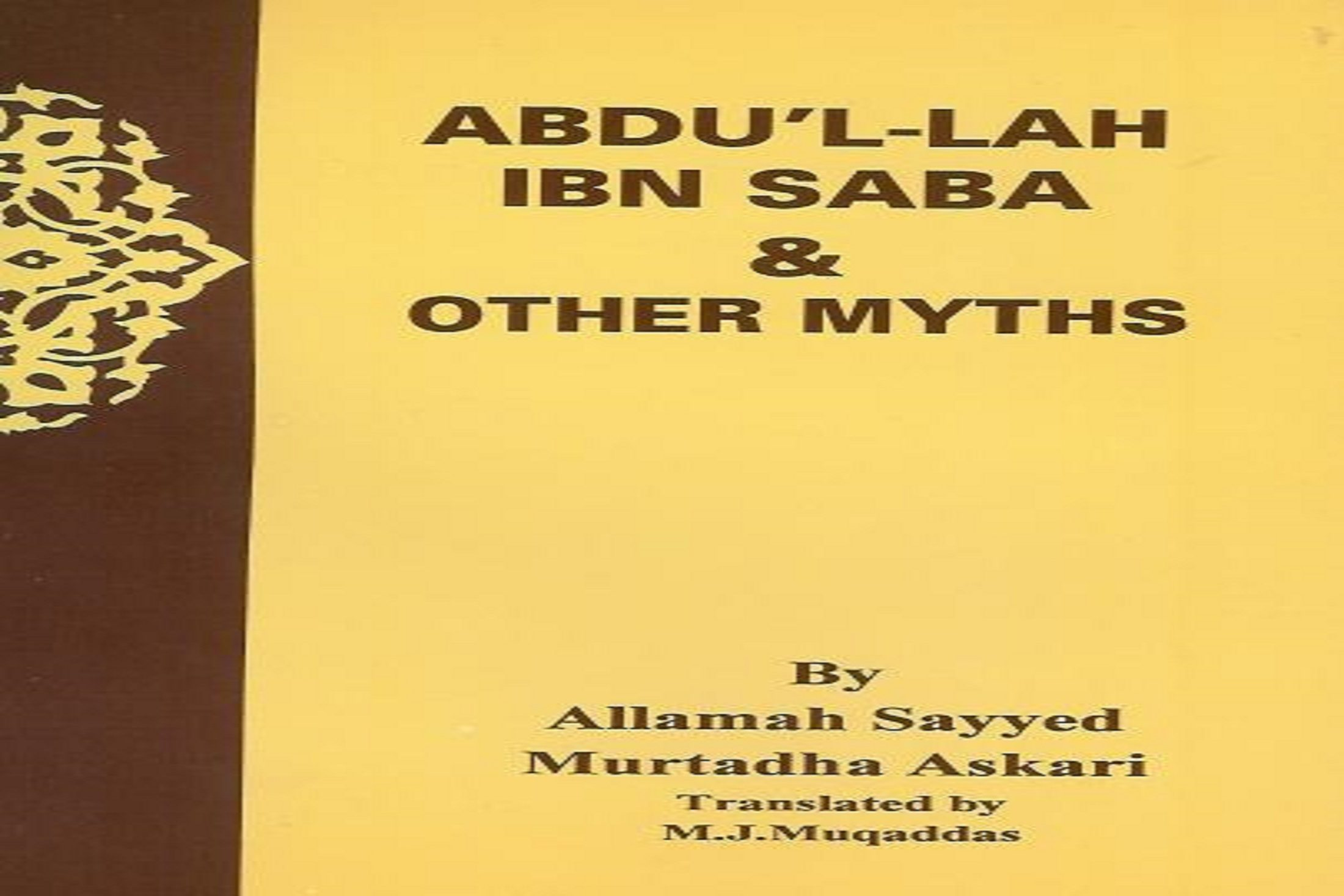 A Short Summary of the Book The Legend of Abdullah Ibn Saba ( Part II)